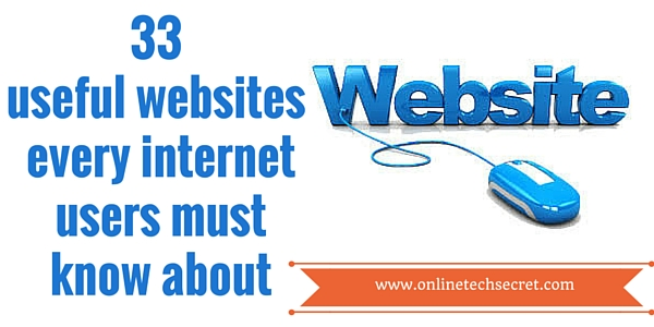 33 Websites every internet user must know about