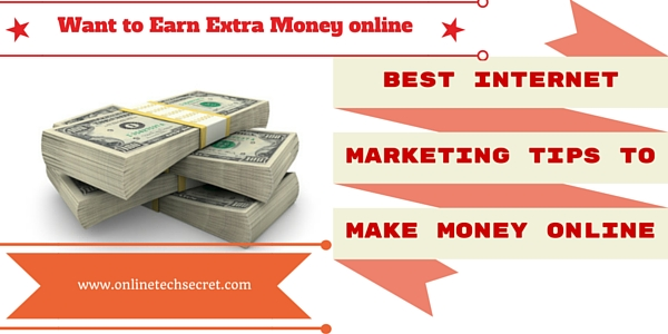 Best Internet Marketing Tips to Make Money Online