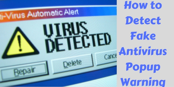 How to Detect Fake Antivirus Popup Warning