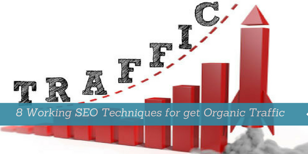 8 Working SEO Techniques for get Organic Traffic