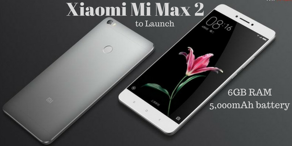Xiaomi Mi Max 2 with 5,000mAh battery and 6GB RAM to launch in May 2017